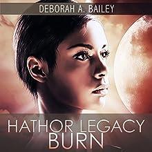 Hathor Legacy: Burn, Volume 2 (       UNABRIDGED) by Deborah A. Bailey Narrated by Kristin James