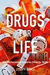 Drugs for Life: How Pharmaceutical Co...