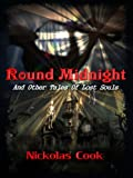 img - for Round Midnight and Other Stories of Lost Souls book / textbook / text book