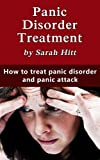 Panic Disorder Treatment - How to Treat Panic Disorder and Panic Attack (Panic attacks and anxiety, Panic attacks cure, Panic attack symptoms, Panic attack help, Panic attacks free)