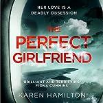 The Perfect Girlfriend | Karen Hamilton