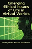 img - for Emerging Ethical Issues of Life in Virtual Worlds (Research in Management Education and Development) book / textbook / text book