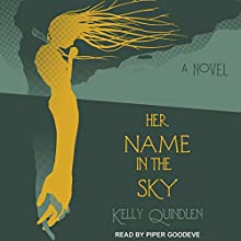 Her Name in the Sky Audiobook by Kelly Quindlen Narrated by Piper Goodeve