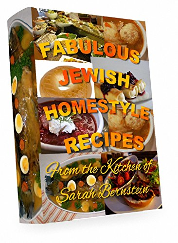 Fabulous Jewish Homestyle Recipes by Sarah Bernstein