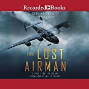 The Lost Airman: A True Story of Escape from Nazi Occupied France | [Seth Meyerowitz, Peter F. Stevens]