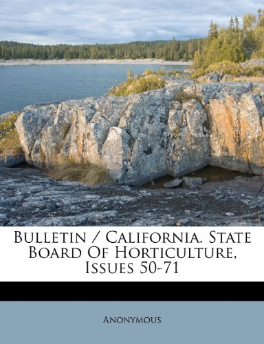 Bulletin / California. State Board Of Horticulture, Issues 50-71