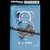 Monkeewrench | [P. J. Tracy]