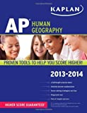 img - for Kaplan AP Human Geography 2013-2014 [Paperback] [2012] (Author) Kelly Swanson book / textbook / text book