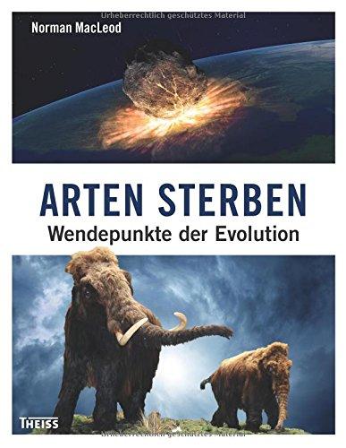 Arten sterben: Wendepunkte der Evolution