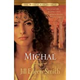 Michal (The Wives of King David Book #1): A Novel ~ Jill Eileen Smith