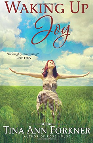 Spotlight in Tina Ann Forkner, author of Waking Up Joy
