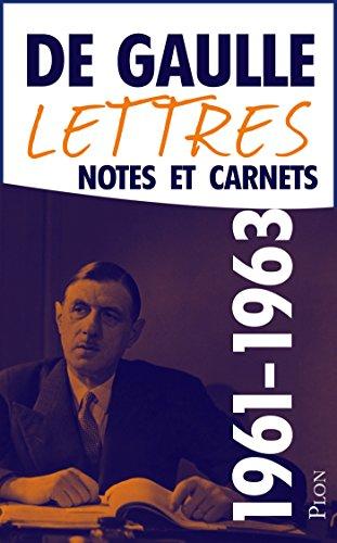 Charles De GAULLE - Lettres, notes et carnets, tome 9 : 1961-1963