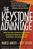 img - for The Keystone Advantage: What the New Dynamics of Business Ecosystems Mean for Strategy, Innovation, and Sustainability by Iansiti, Marco, Levien, Roy (2004) Hardcover book / textbook / text book
