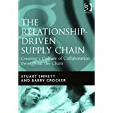 The Relationship-driven Supply Chain: Creating a Culture of Collaboration Throughout the Chainby Stuart Emmett