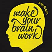 Make Your Brain Work | [Amy Brann]