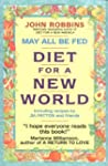 May All Be Fed: A Diet for a New Worl...