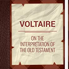 Voltaire: On the Interpretation of the Old Testament (       UNABRIDGED) by François-Marie Arouet - Voltaire Narrated by Anastasia Bertollo