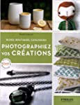 Photographiez vos cr�ations : Blogs,...