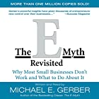 The E-Myth Revisited: Why Most Small Businesses Don't Work and What to Do About It Hörbuch von Michael E. Gerber Gesprochen von: Michael E. Gerber