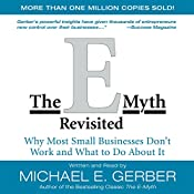 The E-Myth Revisited: Why Most Small Businesses Don't Work and What to Do About It | [Michael E. Gerber]