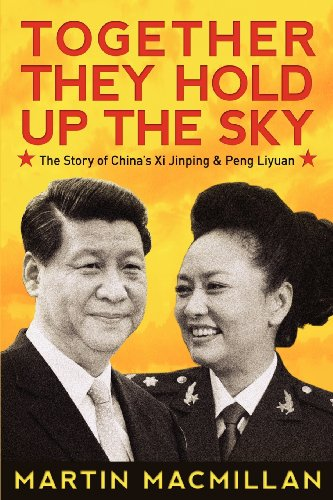 Together They Hold Up the Sky: The Story of China's XI Jinping and Peng Liyuan