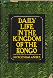 img - for Daily Life in the Kingdom of the Kongo, From the 16th to the 18th Centuries book / textbook / text book