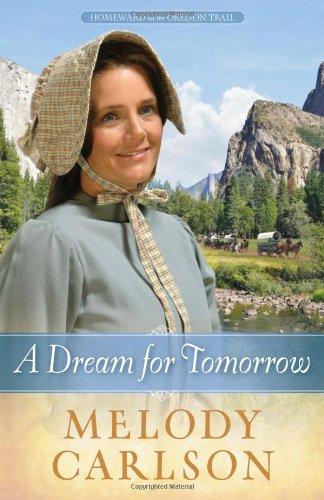 Image of A Dream for Tomorrow (Homeward on the Oregon Trail)