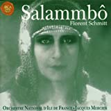 Florent Schmitt: Salammbô, Three Orchestral Suites, Op. 76 (Music Composed for the Pierre Marodon Film, 1925) - Orchestre National d'Ile de France / Jacques Mercier