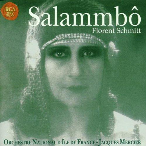 Florent Schmitt Salammbô, Three Orchestral Suites, Op