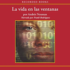 La Vida en Las Ventanas [Life in Windows] | [Andrés Neuman]