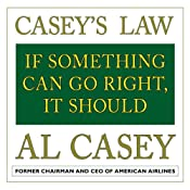 Casey's Law: If Something Can Go Right, It Should | [Al Casey]
