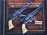 img - for The Guns of Remington: Historic Firearms Spanning Two Centuries book / textbook / text book