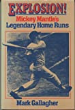 Explosion!: Mickey Mantles legendary home runs
