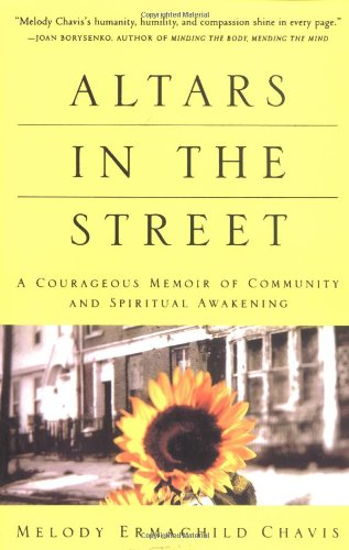 Altars in the Street: A Courageous Memoir of Community...