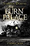 The Burn Palace by Dobyns, Stephen (2014) Paperback