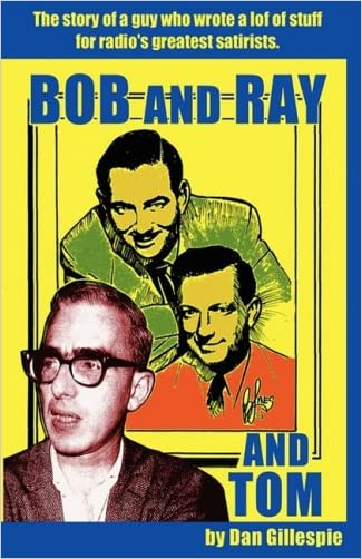 Bob and Ray. and Tom written by Dan Gillespie