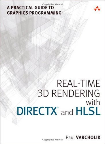 Real-Time 3D Rendering with DirectX and HLSL: A Practical Guide to Graphics Programming (Game Design) 1st edition