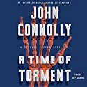 A Time of Torment: A Charlie Parker Thriller, Book 14 Audiobook by John Connolly Narrated by Jeff Harding