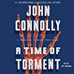 A Time of Torment: A Charlie Parker Thriller, Book 14 | John Connolly