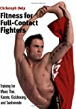 img - for Fitness for Full-Contact Fighters: Training for Muay Thai, Karate, Kickboxing, and Taekwondo book / textbook / text book