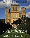 img - for Elizabethan Architecture (The Paul Mellon Centre for Studies in British Art) book / textbook / text book