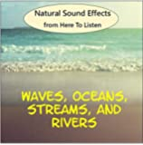 Natural Sound Effects Compilation CD Oceans, Streams and Rivers 4 tracks. A unique collection of sound effects has been specially selected by us for, Deep Relaxation, Therapy, Backgrounds, White-noise, Tinnitus sufferers and Pure Pleasure.