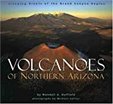 Volcanoes of Northern Arizona: Sleeping Giants of the Grand Canyon Region (Grand Canyon Association)