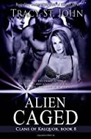Alien Caged: 8 (Clans of Kalquor)