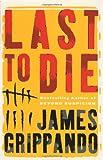 Last to Die (Grippando, James) (0060005556) by Grippando, James
