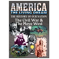 The History Of Our Nation - The Civil War & The Move West