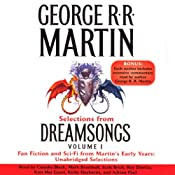 Dreamsongs, Volume I (Unabridged Selections) | [George R. R. Martin]