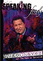 Speaking Freely: Hugo Chavez