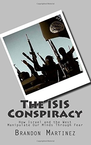 The ISIS Conspiracy: How Israel and the West Manipulate Our Minds Through Fear