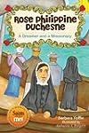 Rose Philippine Duchesne: A Dreamer a...